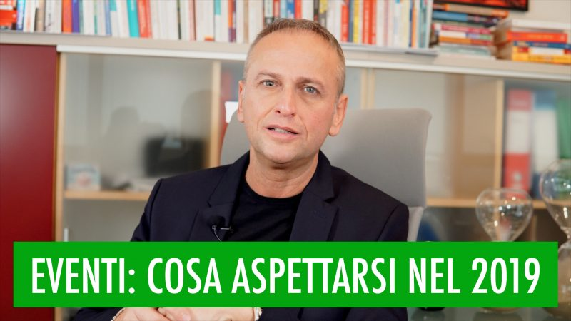EVENTI: COSA ASPETTARSI NEL 2019 (VIDEO)